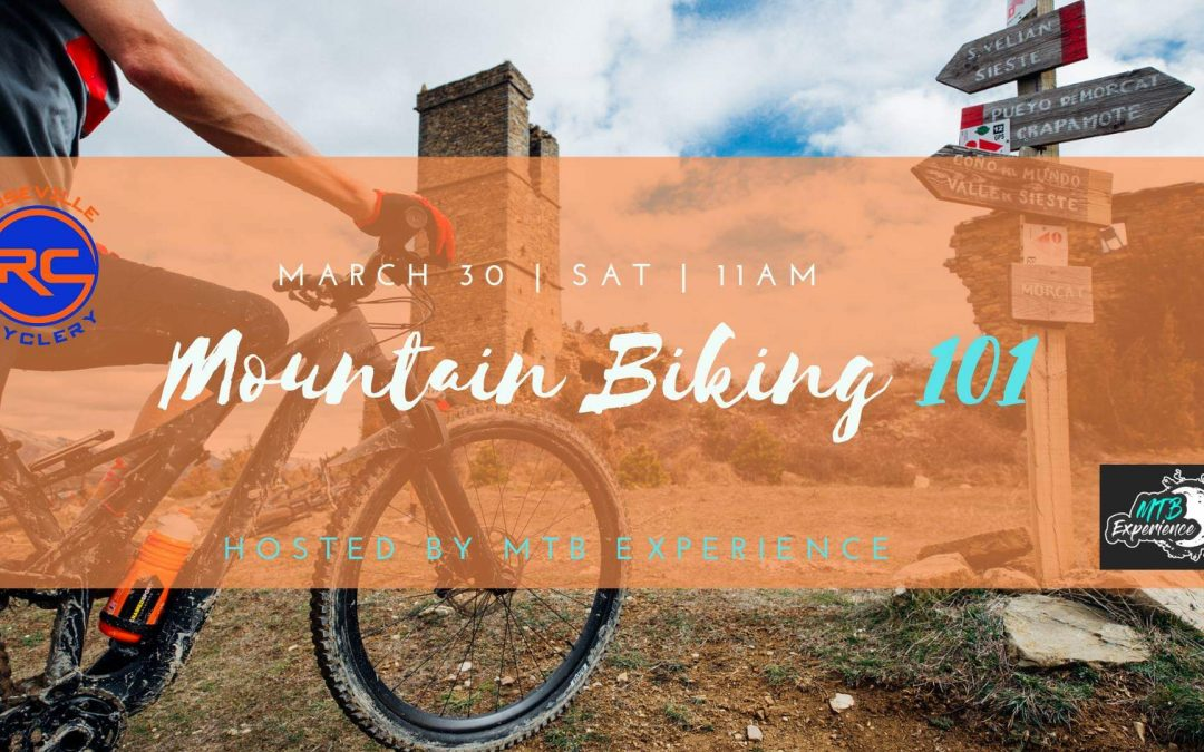 MTB 101 for New Riders / March 30, 2019